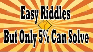 Easy Riddles But Only 5% Can Solve This Riddle   Popular in the United States - Can You Solve it ?