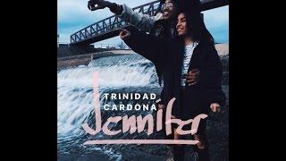 Trinidad Cardona - Jennifer (FINAL SONG!!) - lyrics