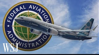 The FAA and Boeing's Close Relationship Explained | WSJ
