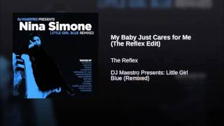 Nina Simone - My Baby Just Cares for Me (The Reflex Edit)