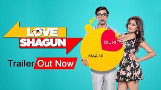 Love Shagun - Official Theatrical Trailer | Anuj Sachdeva, Nidhi Subbaiah, Vikram Kochhar