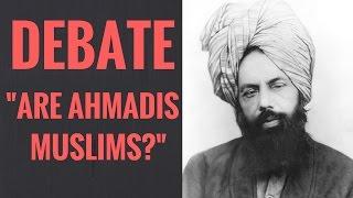 Debate: Muslim Vs Ahmadi (Qadiani) are Ahmadis Muslims?