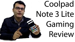 Coolpad Note 3 Lite Gaming Review, Performance Benchmarks And Heating Test