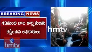 42 Child Labourers Rescued in Hyderabad | Latest Updates | Telugu News | hmtv
