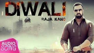 DIWALI || RAJA KANG || FEAT KAINT SINGH || Vvanjhali Records || Latest Punjabi Songs 2017