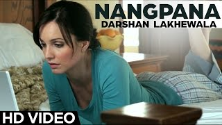 Darshan Lakhewala - Nangpana | Latest Punjabi Song