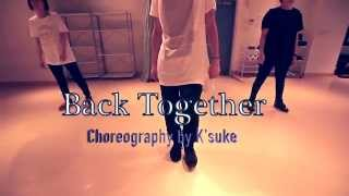 K'suke Choreography | Robin Thicke - back together