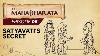 Mahabharata Episode 6 - Satyavati's Secret