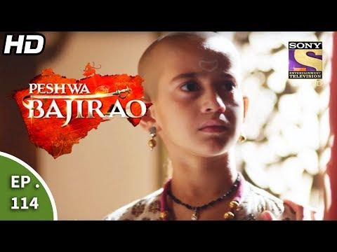 Peshwa Bajirao - पेशवा बाजीराव - Episode 114 - 29th June, 2017