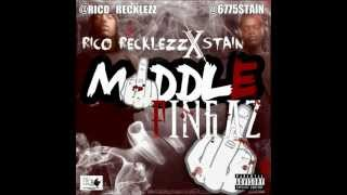 RICO RECKLEZZ FT STAIN - MIDDLE FINGAZ (PROD BY AMMO)