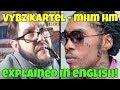 Vybz Kartel - Mhm Hm - Explained In Proper English! (Free The World Boss!)