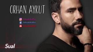 Orhan AYKUT ( Sual Albümü ) - Sual