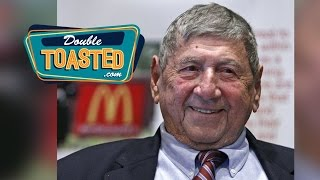 THE CREATOR OF THE BIG MAC PASSES AWAY - Double Toasted Podcast Highlight
