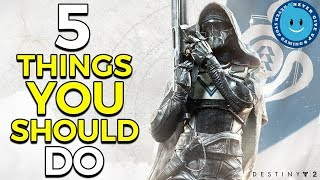 DESTINY 2: TOP 5 THINGS YOU SHOULD DO! (Beginner