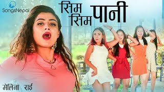 Sim Sim Pani - Melina Rai | New Nepali Pop Song 2074 / 2017