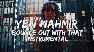 YBN Nahmir - Bounce Out With That (instrumental) [Reprod. Pendo46]