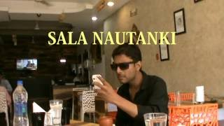 Sala Nautanki - a short movie made in Indore