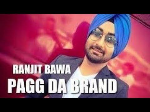 Pagg Da Brand - Ranjit Bawa (New Song) | Album Ik Tare Wala | Latest Punjabi Song Full HD Video