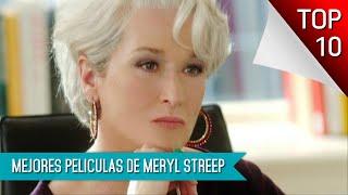 Las 10 Mejores Peliculas De Meryl Streep