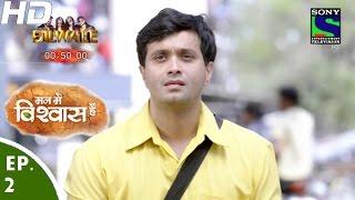 Mann Mein Vishwaas Hai - मन में विश्वास है - Episode 2 - 20th March, 2016