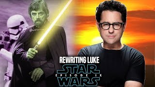 Star Wars! JJ Abrams Rewriting Luke In Episode 9! (Star Wars News)