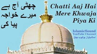 Chatti Aaj Hai Mere Khwaja Piya Ki