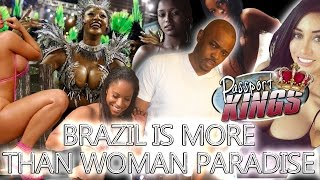 Women are not the only reasons to go to Brazil: Passport Kings Travel Video