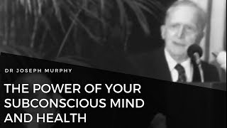 Dr. Joseph Murphy - The Power of Your Subconscious Mind and Health - English Captions.