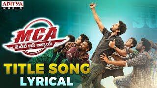 MCA Title Song Lyrical | MCA Movie Songs | Nani, Sai Pallavi | DSP | Dil Raju