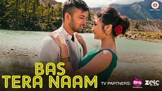 Bas Tera Naam - Official Music Video | Devika Bandana & Kunal Ganjawala | Bijesh Poudel