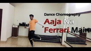 AAJA NA FERRARI MEIN   Armaan Malik   Dance Choreography   Kunwar Yuvraj.