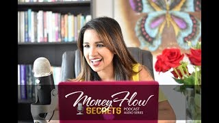 "Episode 3 ""The Ten Thousand Dollar Advice"" - Money Flow Secrets Podcast with Sherina Mayani"