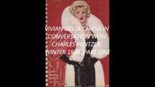 VIVIAN DELLA CHIESA in conversation with Charles Mintzer, winter 1988, PART ONE