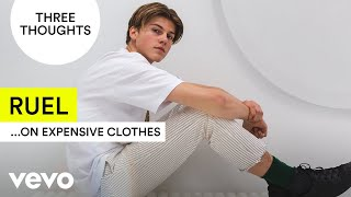 Ruel - Three Thoughts on Expensive Clothes