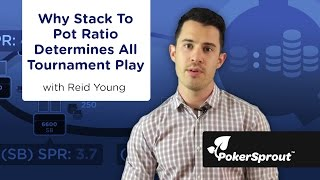 Why Stack To Pot Ratio Determines All Tournament Poker Play