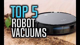 Best Robot Vacuums in 2018 - Which Is The Best Robot Vacuum?
