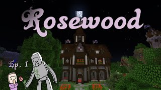 Rosewood | Ep. 1 : Our New Adventure