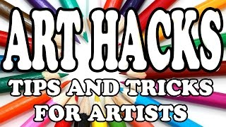 ART HACKS - Tips and Tricks for Artists