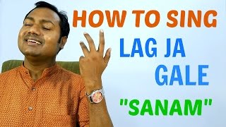 HOW+TO+SING+%22LAG+JA+GALE+-+SANAM%22+%22BOLLYWOOD+SINGING+LESSON%2FTUTORIAL+BY+MAYOOR%22