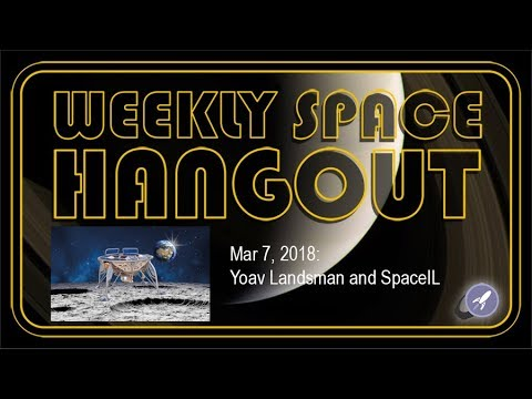 Weekly Space Hangout: March 7, 2018: Yoav Landsman and SpaceIL