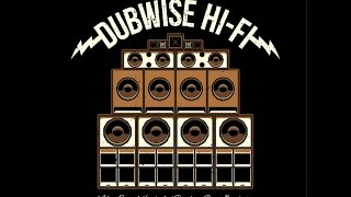 Dubwise Hi-Fi, A Roots and Culture affair