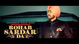New Punjabi Song   Rohab Sardaar Daa   Jassimran Singh Keer Full Song punjabi Songs 2017