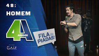 FILA DE PIADAS - HOMEM - #48 - SURPRESA Especial DVD Afonso Padilha