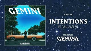 MACKLEMORE FEAT DAN CAPLEN - INTENTIONS