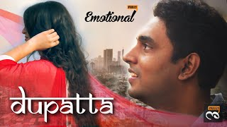 Dupatta || Short Film || EmotionalFulls