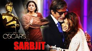 Aishwarya Rai's SARBJIT Nominated For OSCARS 2017