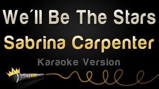 Sabrina Carpenter - We'll Be The Stars (Karaoke Version)