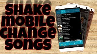 Shake mobile change song ! shake phone to change song !! 2018 by technology world
