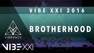 Brotherhood   VIBE XXI 2016 [@VIBRVNCY 4K] @officialbrhd #VIBEXXI