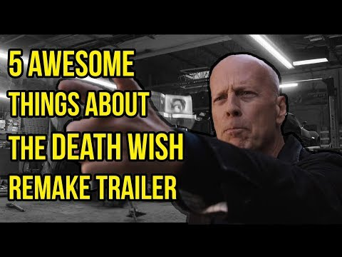 5 Awesome things about the DEATH WISH remake trailer